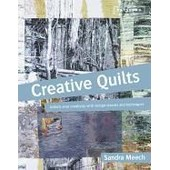 Creative Quilts: Unlock Your Creativity With Design Classes And Techniques de Sandra Meech