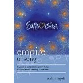 Empire Of Song: Europe And Nation In The Eurovision Song Contest de Dafni Tragaki