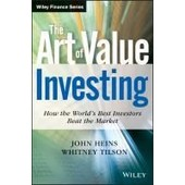 The Art Of Value Investing: How The World's Best Investors Beat The Market de John Heins
