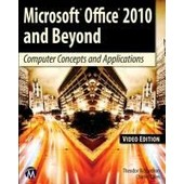 Microsoft Office 2010 And Beyond, Video: Computer Concepts And Applications de Theodor Richardson