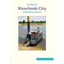 Riverbank City - Ian Watson