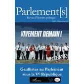 Parlements Hors-S�rie N� 5/2009 - Gaullistes Au Parlement Sous La Ve R�publique de Jean Garrigues