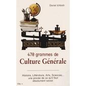 470 Grammes De Culture G�n�rale de Daniel Ichbiah