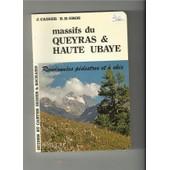 Massifs Du Queyras Et Haute Ubaye Randonn�es P�destres Et � Skis de J. Cadier R. H. Gros