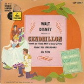 Walt Disney Pr�sente Cendrillon Avec Les Chansons Du Film (Les Reves D'amour - Bibbidi-Bobbidi-Boo) (Louis Sauvat, Mack David, Al Hoffman, Jerry Livingston) (17cm) - Claude Nicot Avec Anna Gaylor, Monique Martial