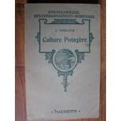 Culture Potag�re - Encyclop�die Des Connaissances Agricoles de J. vercier