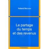 Le Partage Du Temps Et Des Revenus de Yoland Bresson