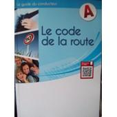 Le Code De La Route 2013 Guide Du Conducteur