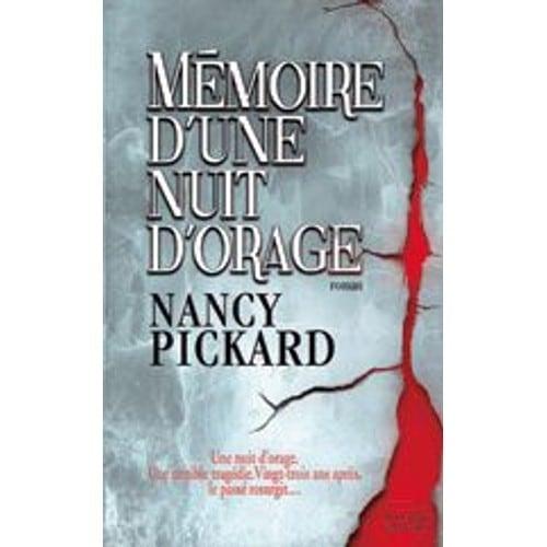 Mémoire D'une Nuit D'orage - Nancy Pickard; Un Roman Dont La Forte Intensité Dra