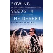 Sowing Seeds In The Desert de Masanobu Fukuoka