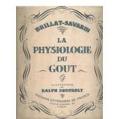 La Physiologie Du Gout En 2 Volumes de Brillat Savarin/illustrations de Ralph Soupault