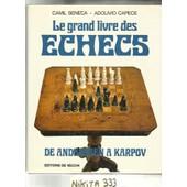 Le Grand Livre Des �checs De Andersen � Karpov de camil seneca