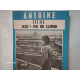 ANTOINE  //   TITINE  ACHETE - MOI  UN  CAMION  /  partition