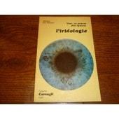 Vous Ne Pouvez Plus Ignorer L'iridologie En M�decine Interne de Fragnay