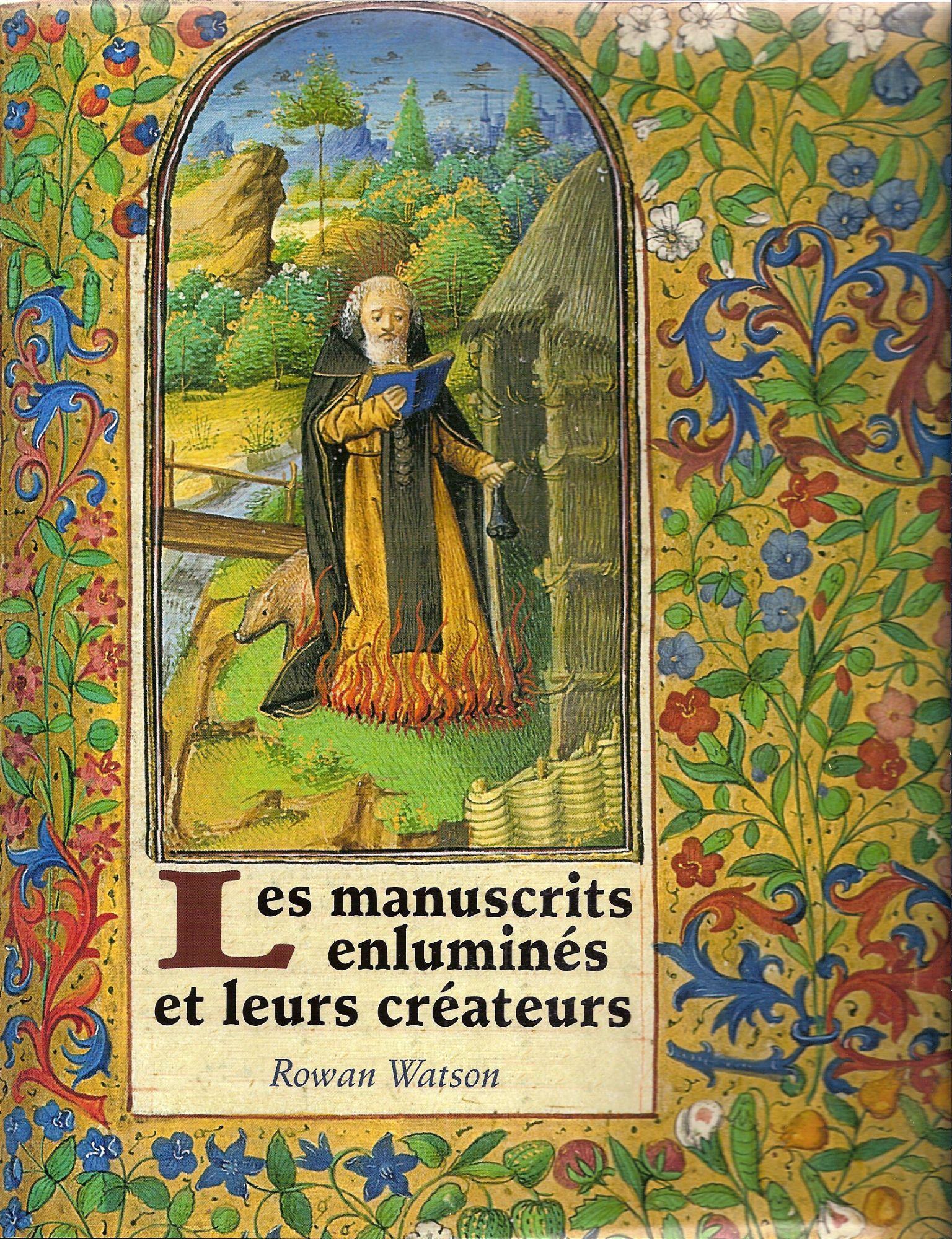 Les manuscrits enluminés et leurs créateurs - Le Grand Livre du Mois - 01/01/2009