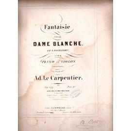 Fantaisie Sur La Dame Blanche De Boiteldieu Pour Piano Et Violon Concertants Op 179