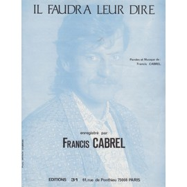 FRANCIS CABREL PARTITION IL FAUDRA LEUR DIRE