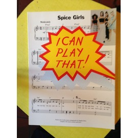 The Spice Girls I Can Play That!: Spice Girls Instrumentation : Piano, Vocal & Guitar (with Chord Boxes)