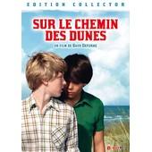Sur Le Chemin Des Dunes - �dition Collector de Bavo Defurne