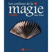 Les Coulisses De La Magie - Tome 2, Les Cartes de Marc Trudel