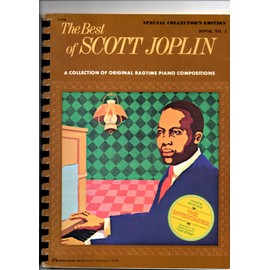 The Best of SCOTT JOPLIN A collection of original ragtime piano composition
