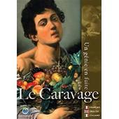 Le Caravage, Un G�nie En Fuite de Renato Mazzoli