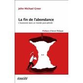 La Fin De L'abondance - L'�conomie Dans Un Monde Post-P�trole de John Michael Greer