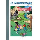 Le Scrameustache - Thorgull La Saga Int�grale de Gos