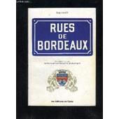 Rues De Bordeaux Des Origines A Nos Jours - Dictionnaire Historique Et Biographique de roger galy