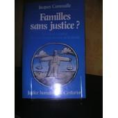Familles Sans Justice ? - Le Droit Et La Justice Face Aux Transformations De La Famille de Jacques Commaille