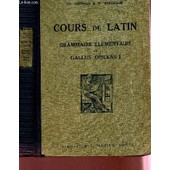 Cours De Latin - Grammaire Elementaire Et Gallus Discens - Volume I / Classes De Sixieme Et De Cinquieme / Quatrieme Edition. de GEORGIN CH. - BERTHAUT H.