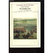 Waterloo. La Fin D'un Monde 15, 16, 17 Et 18 Juin 1815 de Lachouque Hebnry