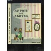 Au Pays Des Contes. Lectures Pour Le Ce 2 de MAREUIL ANDR� ET GOUPIL MME