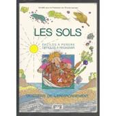 Les Sols - Faciles � Perdre Difficiles � Regagner - Dossiers De L'environnement de societe pour la protection de l'environnement