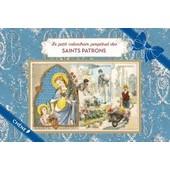 Le Petit Calendrier Perp�tuel Des Saints Patrons de Editions Du Ch�ne
