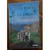 Les Portes De La Libert� - Le Franchissement Clandestin De La Fronti�re Espagnole Dans Les Pyr�n�es-Orientales De 1939 � 1945 de Eychenne, �milienne