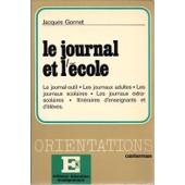 Le Journal Et L'�cole de Jacques Gonnet