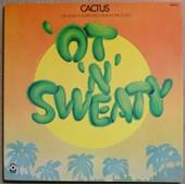 'ot 'n' Sweaty - Cactus