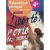 Education Civique 4e (Libert� Je Crie Tes Noms) de H�l�ne Lampin