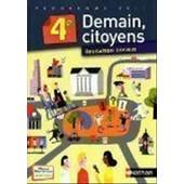 Demain, Citoyens - Education Civique. 4e. de Anne-Marie Hazard-Tourillon
