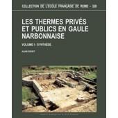 Les Thermes Priv�s Et Publics En Gaule Narbonnaise - Coffret 2 Volumes : Tome 1, Synth�se - Tome 2, Catalogue de Alain Bouet