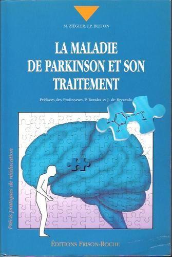 La maladie de Parkinson et son traitement - Frison-Roche - 04/07/1995
