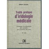 Trait� Pratique D'iridologie M�dicale : Technique Du Diagnostique Des Maladies Par L'examen Des Yeux ( Reliure �diteur ) de gilbert jausas