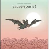 Sauve-Souris! de Nicolas Hubesh