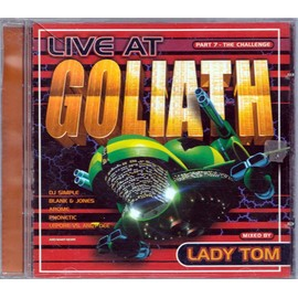 live at goliath - part 7 (the challenge) mixed by lady tom