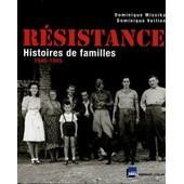 R�sistance Histoires De Familles 1940-1945 de Dominique MISSIKA & Dominique VEILLON