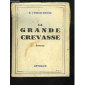 La Grande Crevasse. de frison-roche marie-anne