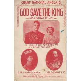 God save the king (Dieu sauve le roi)(chant national anglais)