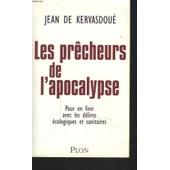 Les Pr�cheurs De L'apocalypse. Pour En Finir Avec Les Delires Ecologiques Et Sanitaires. de JEAN DE KERVASDOUE