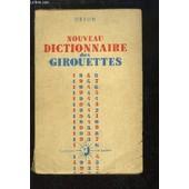 Nouveau Dictionnaire Des Girouettes. Pr�c�d� De L'oubli En Politique. de ORION